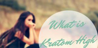Feeling Kratom High Effects