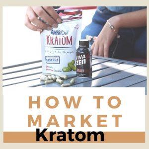 How To Market Kratom