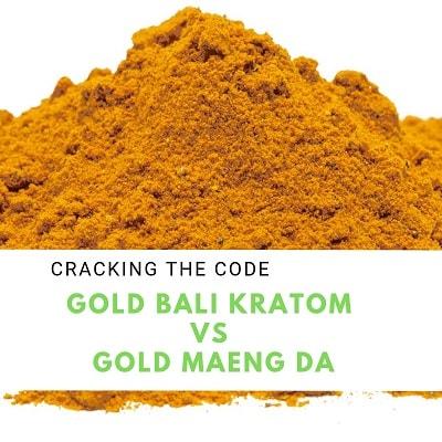 Gold Bali Kratom Vs Gold Maeng Da Cracking The Code