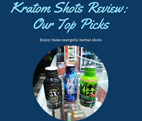 Kratom Shots Review: Our Top Picks of Energetic Shots